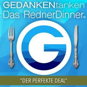 Bild: GEDANKENtanken - Das RednerDinner - Der Perfekte Deal