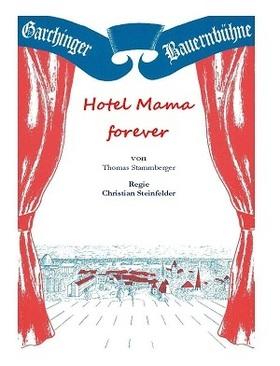 Bild: Hotel Mama Forever - Garchinger Bauernbühne