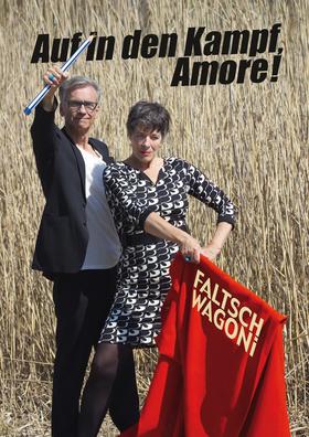 Bild: Faltsch Wagoni: Auf in den Kampf, Amore! - mit Silvana und Thomas Prosperi