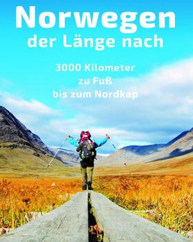 Bild: NORWEGEN – Der Länge nach - 3000 km zu Fuß zum Nordkap - LIVE-Reportage von Simon Michalowicz