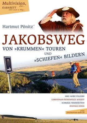 Bild: DER JAKOBSWEG - VON »KRUMMEN« TOUREN UND »SCHIEFEN« BILDERN - Live-Multimedia-Vortrag, aber… Kabarett wäre auch´n Weg