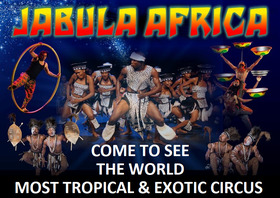 Bild: JABULA AFRICA - THE WORLD MOST TROPICAL & EXOTIC CIRCUS