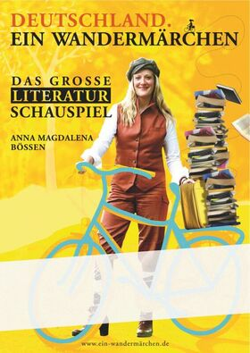 Deutschland. Ein Wandermärchen - Literaturschauspiel mit Anna Magdalena Bössen