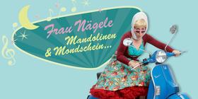 Bild: Frau Nägele, Mandolinen und Mondschein