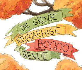 Der Reggaehase BOOOO - Die Große Reggaehase Boooo Revue