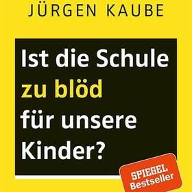 Bild: Ist die Schule zu blöd für unsere Kinder? - Podiumsdiskussion mit Jürgen Kaube