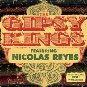 THE GIPSY KINGS featuring Nicolas Reyes - Live 2022