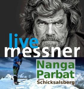 "Reinhold Messner live ""Nanga Parbat - mein Schicksalsberg"""