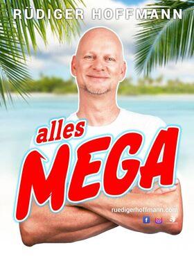 Bild: Rüdiger Hoffmann - Alles Mega - Alles Mega