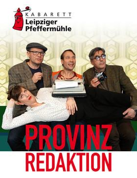 Bild: Kabarett Leipziger Pfeffermühle - Provinzredaktion