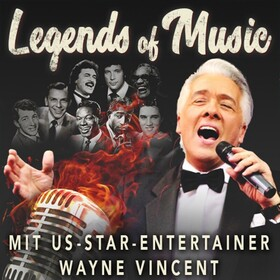 Legends of Music - mit US-Star-Entertainer Wayne Vincent