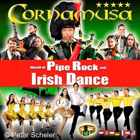 Cornamusa World of Pipe Rock and Irish Dance - Deutschland - USA Tour 2019/2020