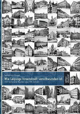 Bild: Sebastian Ringel: Wie Leipzigs Innenstadt verschwunden ist - Buchvorstellung