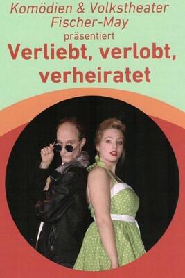 Bild: Verliebt, verlobt, verheiratet - Komödien & Volkstheater Fischer-May