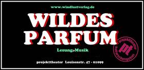 Bild: Wildes Parfüm - Lesung & Musik