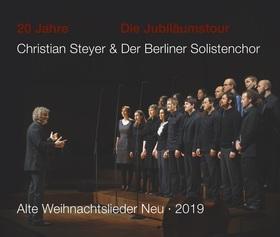 Bild: Die Jubiläumstour: 20 Jahre Alte Weihnachtslieder Neu - Christian Steyer & Der Berliner Solistenchor