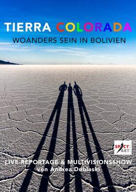 Bild: Tierra Colorada - Woanders sein in Bolivien - Multivisionsshow von Andrea Dublaski