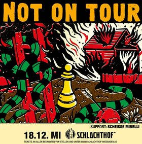 Bild: NOT ON TOUR - Support: SCHEISSE MINNELLI