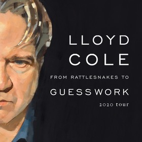 LLOYD COLE - From Rattlesnakes to Guesswork
