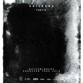 COILGUNS - WATCHWINDERS EUROPEAN TOUR 2019