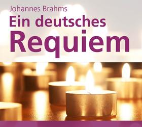 """Johannes Brahms """"Ein deutsches Requiem"""""""