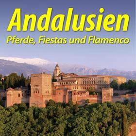 Bild: Michael Murza - Andalusien - Pferde, Fiestas und Flamenco