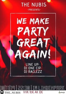 Bild: WE MAKE PARTY GREAT AGAIN mit DJ ONE CIP und DJ RACLEZZ