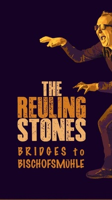 Bild: The Reuling Stones - Bridges To Bischofsmühle