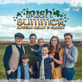 Bild: Angelo Kelly & Family - Irish Summer 2020 - Irish Summer 2020