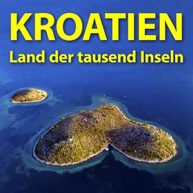 Bild: Kroatien - Land der tausend Inseln