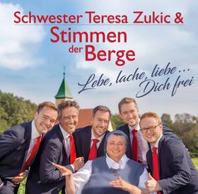 Bild: Schwester Teresa Zukic & Stimmen der Berge - Lebe, lache, liebe und singe.....