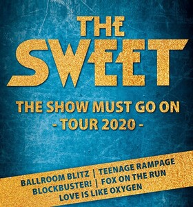 "The Sweet - ""The Show must go on""-Tour 2020"