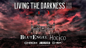 Bild: LIVING THE DARKNESS TOUR 2021 - Blutengel + Hocico + Chrom + Amduscia