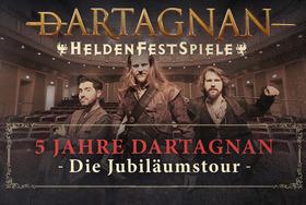 dARTAGNAN - Heldenfestspiel - 5 Jahre dArtagnan Die Jubiläumstour