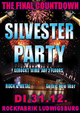 Bild: The Final Countdown- ROCKFABRIK SILVESTER PARTY - Abschiedsparty in 2 Clubs