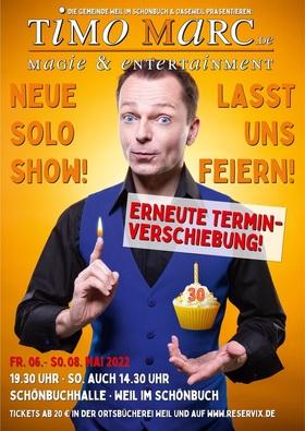 """""""Lasst uns feiern!"""" - eine magische Soloshow von und mit Timo Marc"""