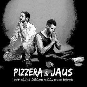 Bild: Pizzera & Jaus - Wer nicht fühlen will, muss hören