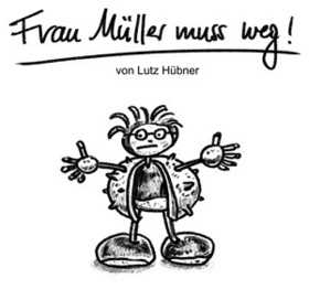 Bild: Frau Müller muss weg - Theaterproduktion von Zeitkind e.V.