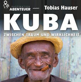 Bild: Faszination Abenteuer: KUBA - Live-Reportage mit Tobias Hauser