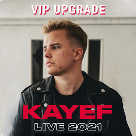 Kayef VIP-Upgrade - Live 2020