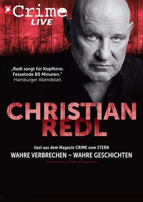 Bild: Christian Redl - Crime Live - Wahre Verbrechen - Wahre Geschichten