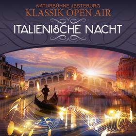 Klassik Open Air - Italienische Nacht - Die schönsten Arien, Opernchöre und Italo-Hits