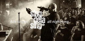 Bild: Sing dela Sing - alle singen, all night long.