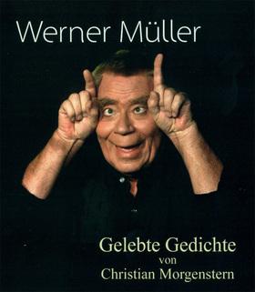 Bild: Werner Müller - Gelebte Gedichte - Christian Morgenstern