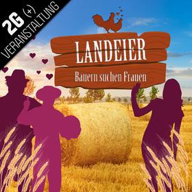 """LANDEIER - """"Bauern suchen Frauen"""" - sensationelle Komödie"""