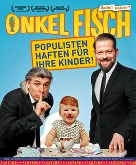 """ONKeL fISCH - """"Populisten haften für ihre Kinder"""""""