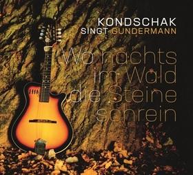 Bild: Kondschak singt Gundermann - Wo nachts im Wald die Steine schrein