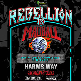 REBELLION TOUR 9 - MADBALL / KNOCKED LOOSE / HARMS WAY / SIBIRIAN MEAT GRINDER / HAWSER / DAGGER THREAT