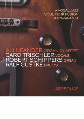 Bild: Ali Neander Organ Quartet - feat. Caro Trischler
