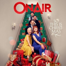 ONAIR: So This Is Christmas - Das A Cappella Weihnachtskonzert